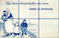We have always held our own while in Grinnell