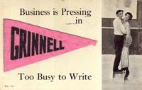 Business is pressing in Grinnell.  Too busy to write.