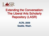 Extending the Conversation: The Liberal Arts Scholarly Repository (LASR)