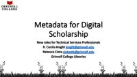Metadata for Digital Scholarship: New Roles for Technical Services Librarians