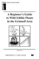 A Beginner's Guide to Wild Edible Plants in the Grinnell Area