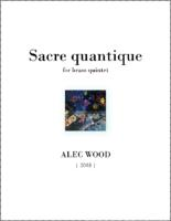 Sacre Quantique for brass quintet